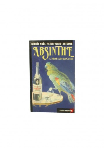 ABSINTHE A Mythe Always Green - Book